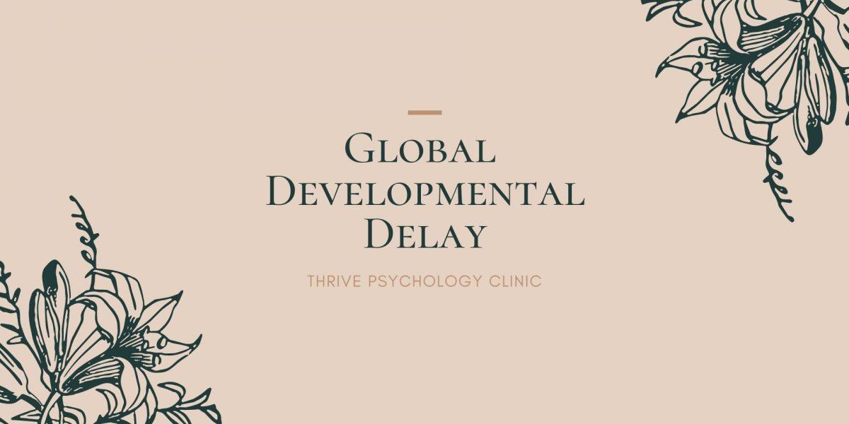 global developmental delay gdd psychology