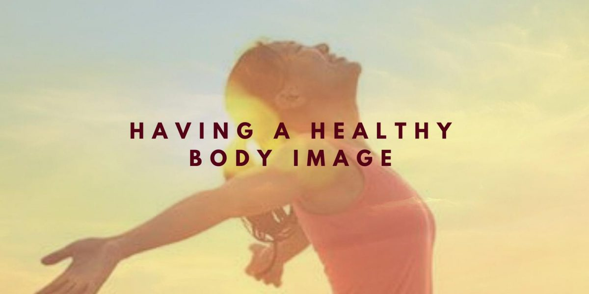 Having a Healthy Body Image Psychology